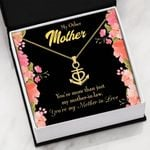 My Other Mother You Are More Than Anchor Necklace