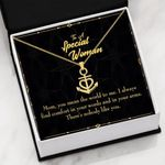 To A Special Woman There Is Nobody Like You Anchor Necklace