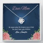 You Don't Have Ugly Children Custom Name Gift For Mom Love Knot Necklace