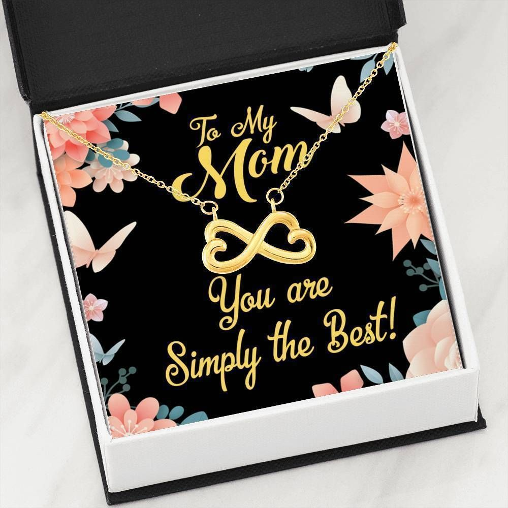 You Are Simply The Best Infinity Heart Necklace Gift For Mom