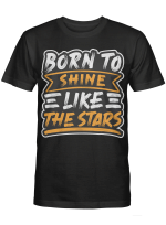 BORN TO SHINE LIKE THE STARS
