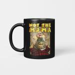 not the mama mug