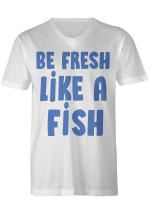 BE FRESH LIKE A FISH
