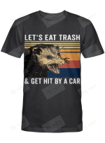let's eat trash and get hit by a car