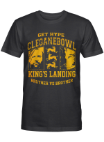 Get Hype Cleganebowl King's Landing Brother Vs Brother