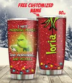 Grinch Hate Morning People Personalized Tumbler