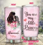 You Are My Little Princess Personalized 30oz Tumbler