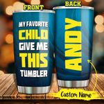 My Favorite Child Personalized Tumbler