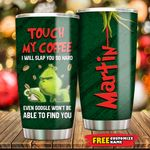 Grinch Will Slap Personalized Tumbler