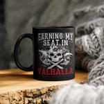 Earning My Seat In Valhalla - Viking Mug