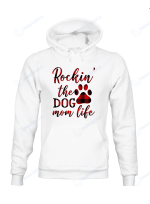 Rocking The Dog Mom Life For Dogs Lovers Shirts / Mugs
