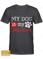 Personalized Shirts / Mugs My Dog Is My Valentine for Dogs Lovers
