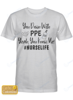 Personalized You Down With PPe (Within 10 letters) Nurse Life Shirts / Mugs / Totes / Hand Bags