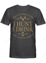 I Hunt I Drink For Hunting Lovers Shirts / Mugs / Totes / Hand Bags