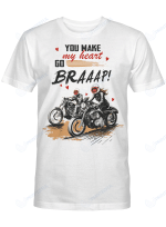 You Make My Heart Go Braaap For Racing Lovers And Racers Shirts / Mugs / Totes / Hand Bags