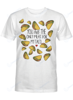 You Are The Only Meat For My Taco Shirts Hoodies Cups Mugs Hand Bags Totes