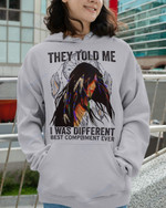 They Told Me I Was Different Shirts Hoodies Cups Mugs Hand Bags Totes N.A