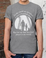 That Baseball Player Is My World Father's Day Mother's Day Gifts Vinyl Stickers Shirts Hoodies Cups Mugs Totes Handbags Grandson Grandpa Grandma