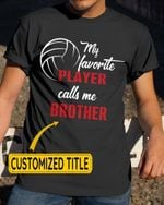My Favorite Players Call Me Volleyball Sports - Grandma Grandpa Daddy Mommy Brother Sister - Family Sports Shirts / Hoodies / Mugs / Cups / Totes / Hand Bags