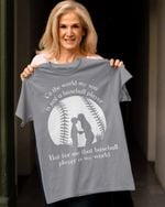That Baseball Player Is My World Mother's Day Gifts Vinyl Stickers Shirts Hoodies Cups Mugs Totes Handbags Son