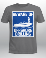 Beware Of Offshore Drilling Boat Vinyl Stickers Shirts Hoodies Cups Mugs Totes Handbags