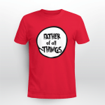 Father Of All Things Father's Day Gifts Shirts Hoodies Cups Mugs Totes Handbags