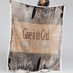 Give It To God And Go To Sleep (Jesus - Christs - Christians, Quilts, Blankets, Canvases, Pictures, Puzzles, Posters, Door Mats)