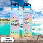 Personalized Pray Through It Jesus (God - Christs - Christians, Tumblers, Cups, Tracker Bottles)