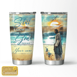 Be Still & Know That I Am God (Jesus Tumblers,Cups, Mugs, Bottles)