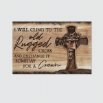 I Will Cling To The Old Rugged Cross Jesus (Christ - Christians Canvases, Posters, Pictures, Puzzles, Shower Curtains, Stickers)