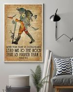 When your heart is overwhelmed lead me to the rock that is higher than i for hiking lover poster canvas