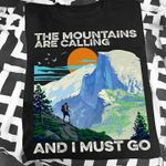The mountains are calling and i must go for hiking lover
