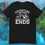 Adventure begins where the road ends for hiking lover t shirt