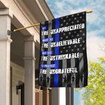 We Unappreciated Must Do Unbelievable Police Flag QNK294F
