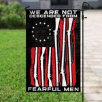 We Are Not Descended From Fearful Men Flag PS279F