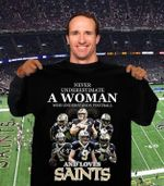 Never Underestimate A Woman Understands Football And Loves New Orleans Saints t shirt hoodie sweater