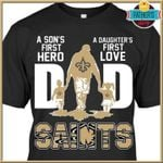 New orleans saints a son's first hero daughter's first love dad father's day t shirt hoodie sweater
