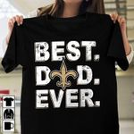 New orleans saints best dad ever for fan father's day gift shirt hoodie sweater