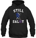 Still Salty New York Giants Fan t shirt hoodie sweater