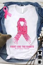 Fight Like The New York Giants Bre St Cancer Warrior t shirt hoodie sweater