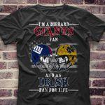 Im A Diehard New York Giants Fan And Notre Dame Fighting Irish Fan For Life t shirt hoodie sweater