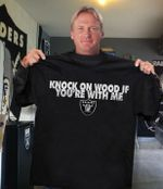 Knock On Wood If Youre With Me Oakland Raiders t shirt hoodie sweater