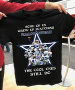 Some Of Us Grew Up Watching Dallas Cowboys The Cool Ones Still Do t shirt hoodie sweater