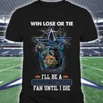 Win Lose Or Tie Dallas Cowboys Fan Until I Die Skull t shirt hoodie sweater