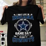 I May Live In But On Game Day My Heart And Soul Belongs To Dallas Cowboys for football fan t shirt hoodie sweater