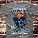 I may live in arizona but i'm a dallas cowboys fan forever t shirt hoodie sweater