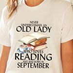 Never underestimate old lady who loves reading and was born in september t shirt hoodie sweater