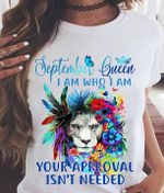 september queen i am who i am your approval isnt needed floral lion t shirt hoodie sweater