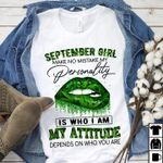 September girl make no mistake my personality is who i am my attitude depends on who you are we ed glitter lip t shirt hoodie sweater