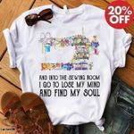 And into the sewing room i go to lose my mind and find my soul t shirt hoodie sweater